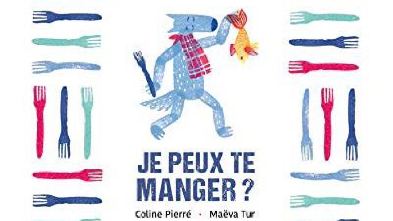 Je peux te manger ? par Coline Pierré et Maëva Tur